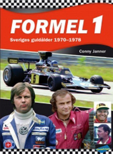 FORMEL 1 - Sveriges guldålder 1970-1978