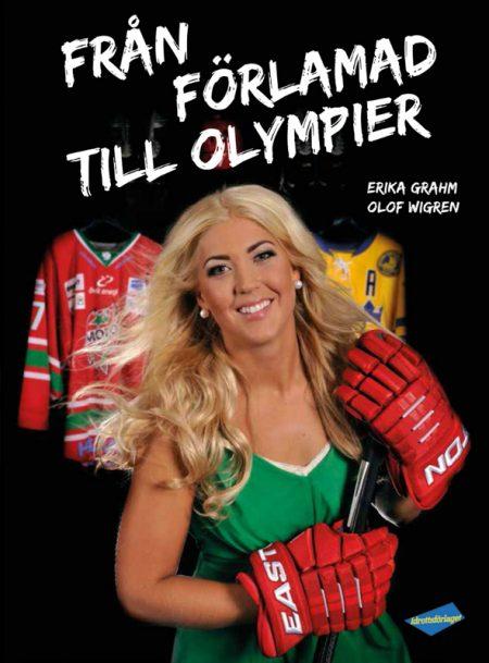 Från förlamad till olympier - Erika Grahm, SIGNERAT EX