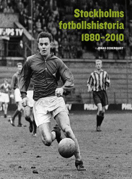 Stockholms fotbollshistoria 1880-2010